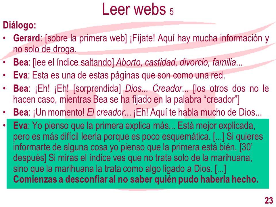 Leer webs 5Diálogo: Gerard: [sobre la primera web] ¡Fíjate! Aquí hay mucha información y no solo de droga.